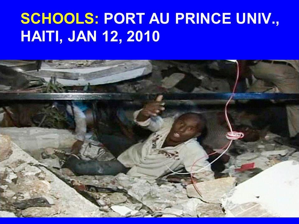 SCHOOLS: PORT AU PRINCE UNIV., HAITI, JAN 12, 2010