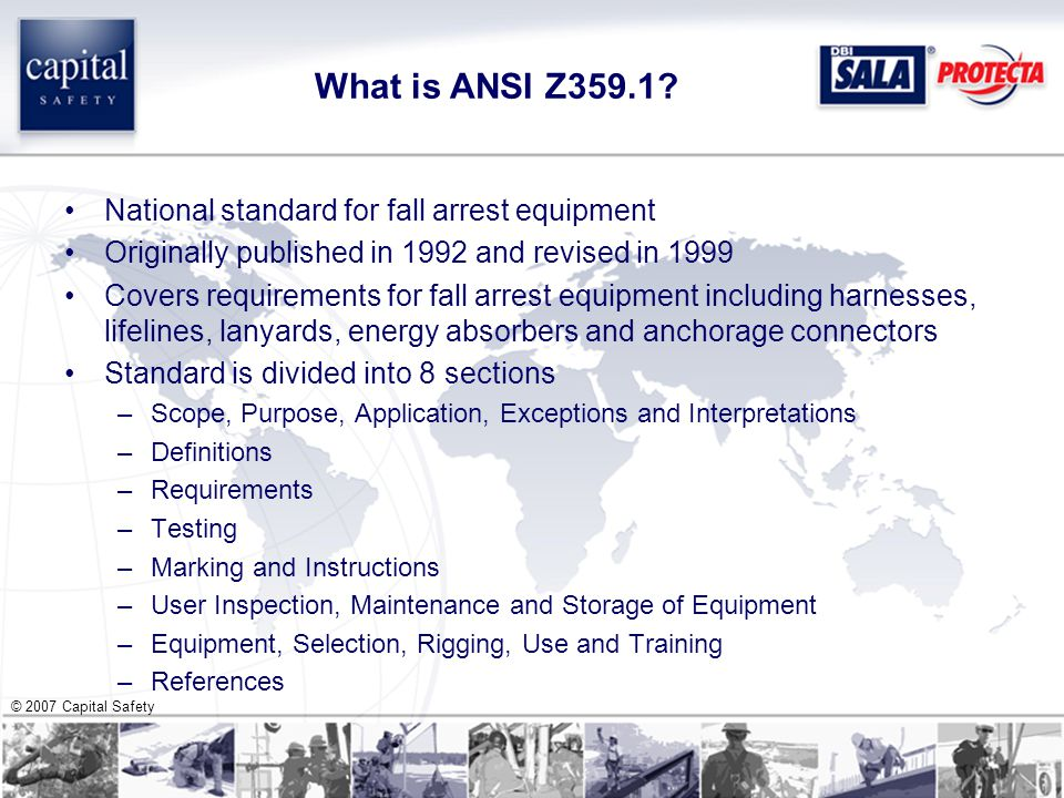 © 2007 Capital Safety What is ANSI Z359.1.