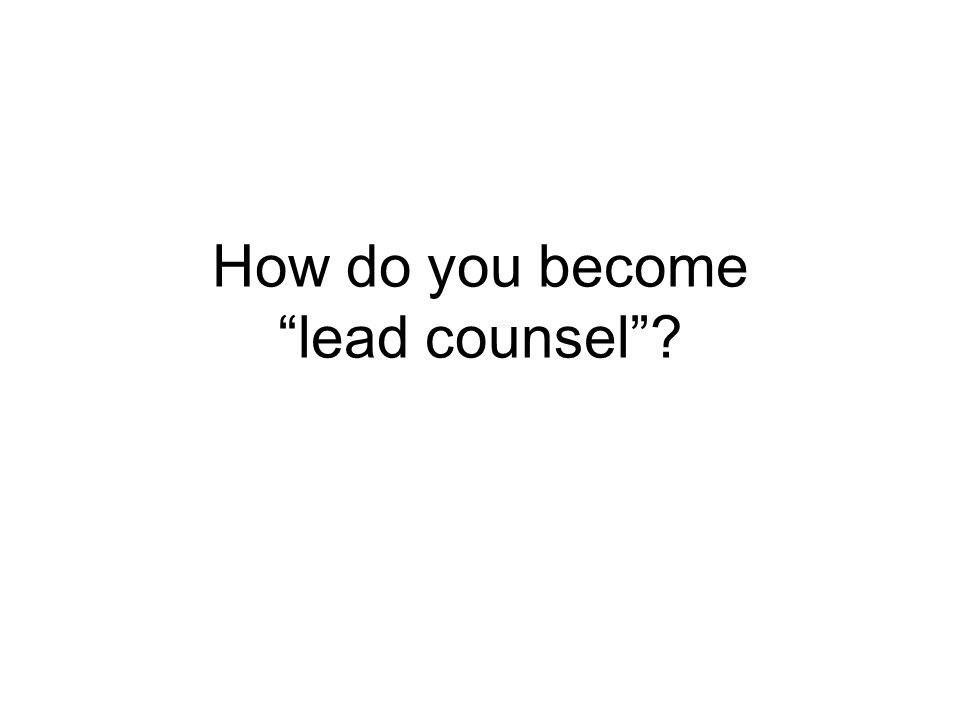 How do you become lead counsel
