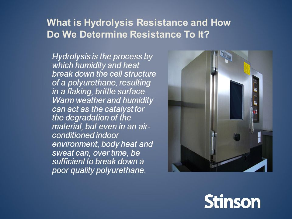 Hydrolysis is the process by which humidity and heat break down the cell structure of a polyurethane, resulting in a flaking, brittle surface.