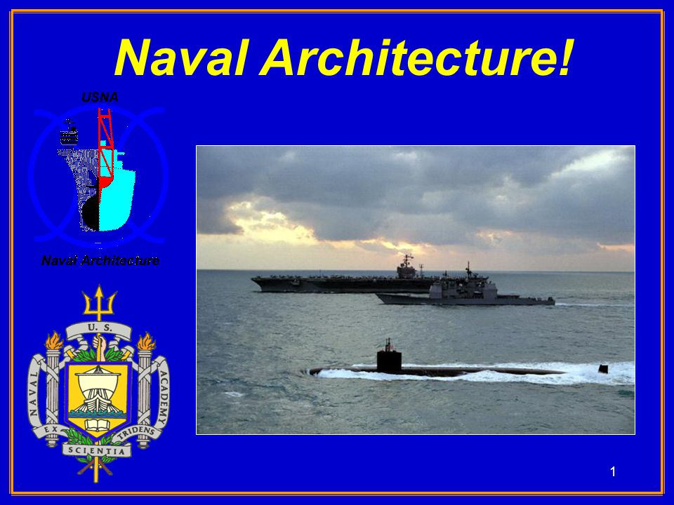 1 Naval Architecture!