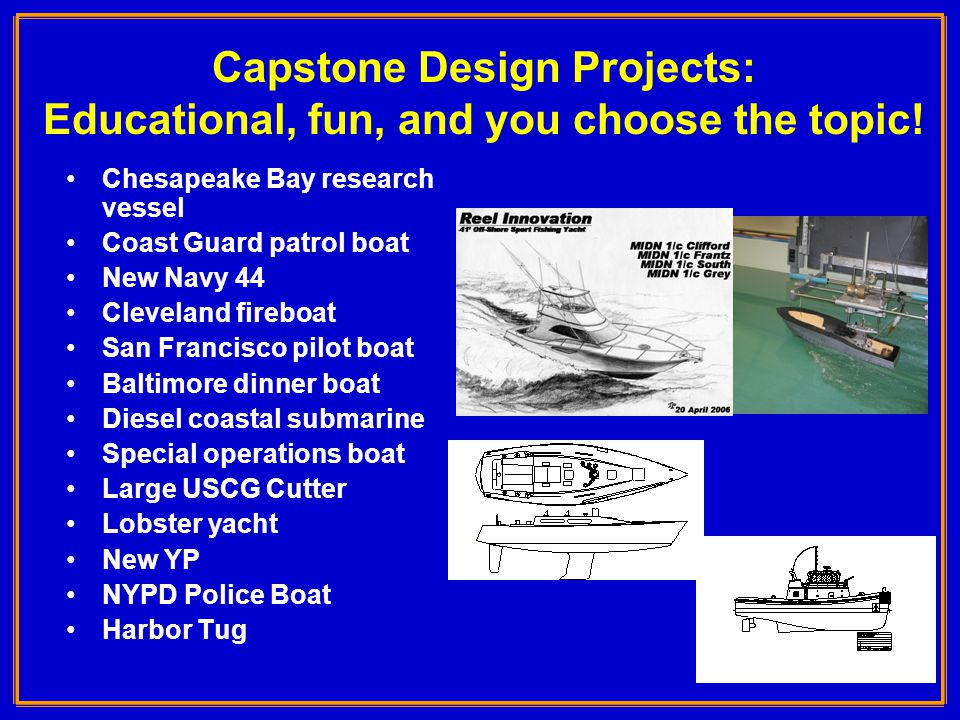 10 Capstone Design Projects: Educational, fun, and you choose the topic.