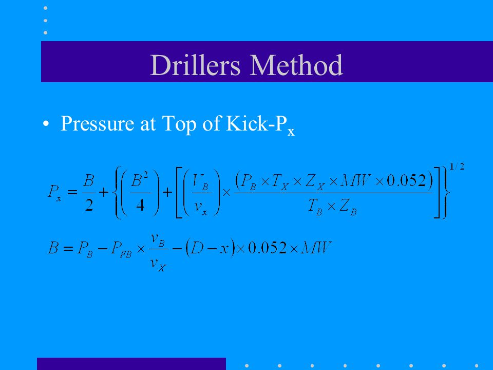 Drillers Method Pressure at Top of Kick-P x
