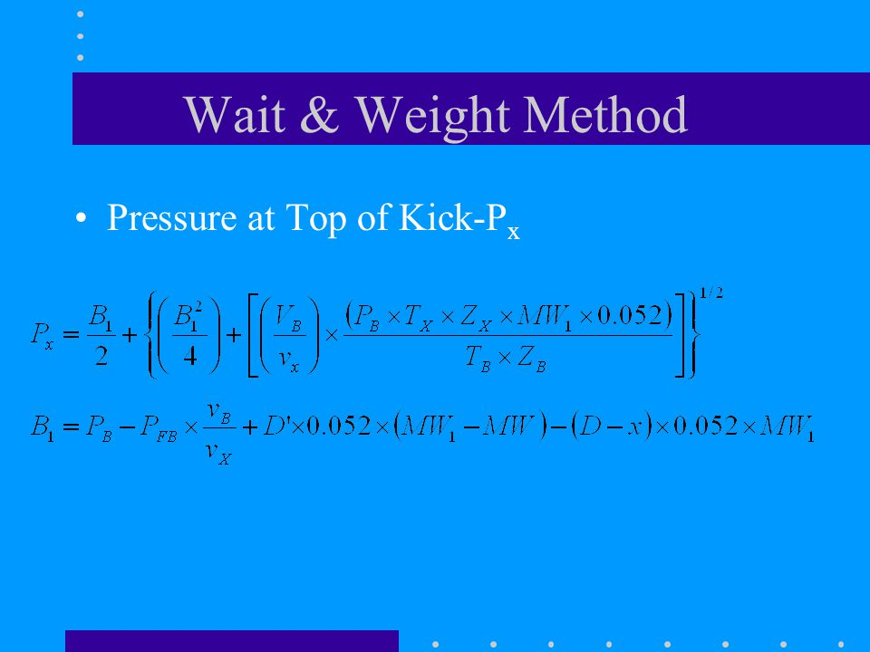 Wait & Weight Method Pressure at Top of Kick-P x