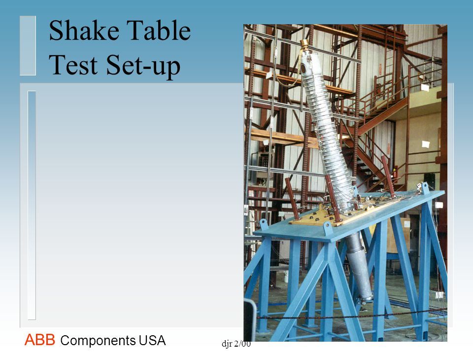 ABB Components USA djr 2/00 Shake Table Test Set-up