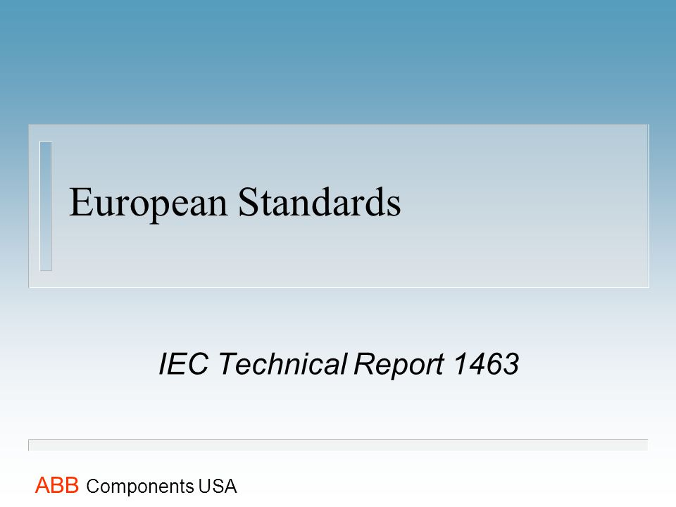 ABB Components USA European Standards IEC Technical Report 1463