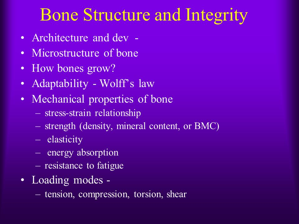 Bone Growth & Development Osteoblasts Osteoclasts Adult Bone Development –Balance between oseoblast and osetoclast activity –Increase in age yields progressive decrease in collagen and increase in bone brittleness.