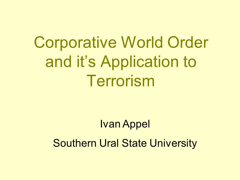 Conclusion There is a complex opposition scheme in the modern world Companies and states are competing for power and influence, but form united defense system against terrorists Both sides may use terrorism as a force or a symbol in a competition