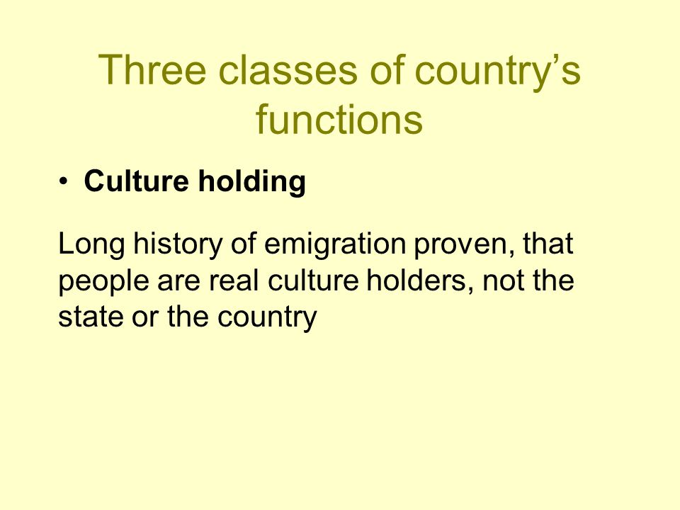 Three classes of country's functions Workplace holding In the modern world corporations are real workplace holders, not the state or the country