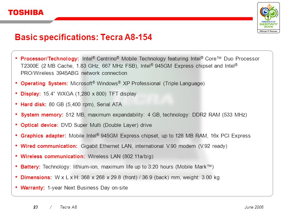 June 200622/Tecra A8 Toshiba Summit Efficient wireless conferencing functionality including file sharing and chat to increase work productivity.