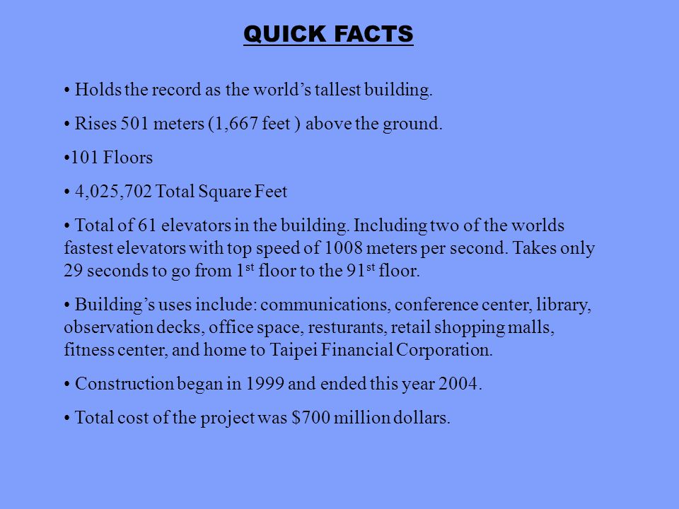 QUICK FACTS Holds the record as the world's tallest building.