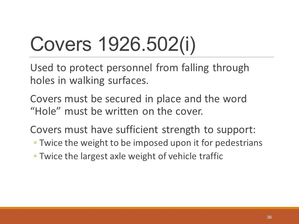 Covers 1926.502(i) Used to protect personnel from falling through holes in walking surfaces.
