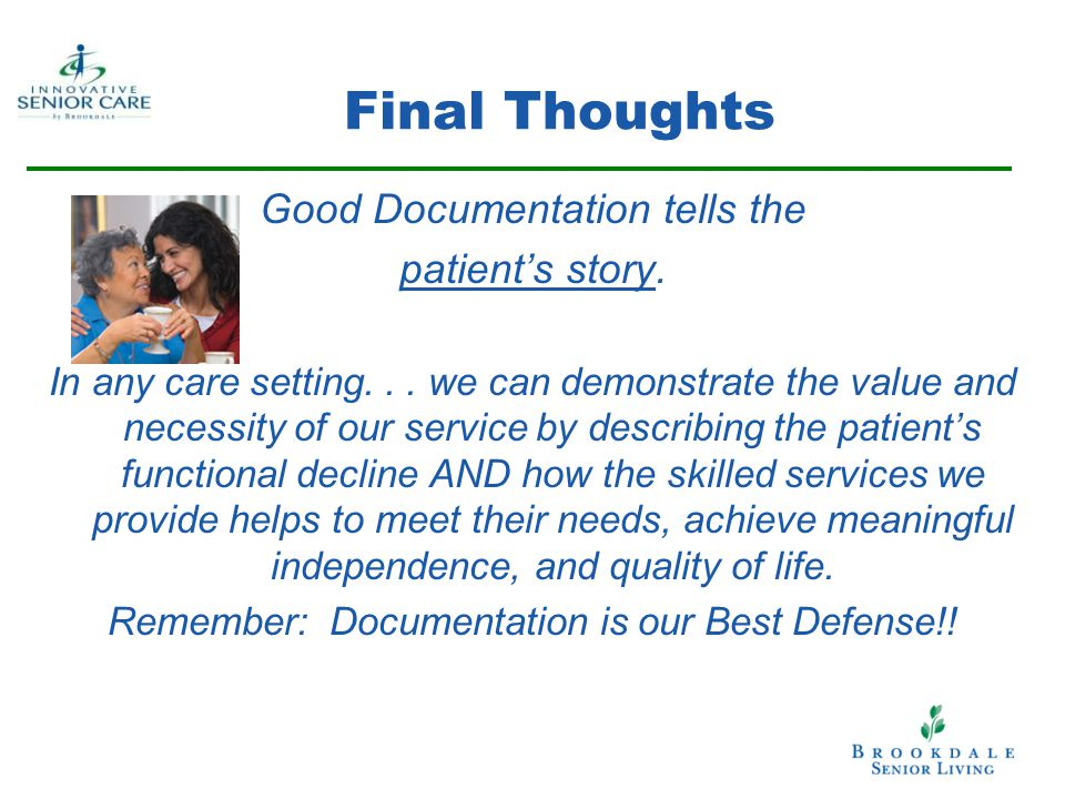 Final Thoughts Good Documentation tells the patient's story.