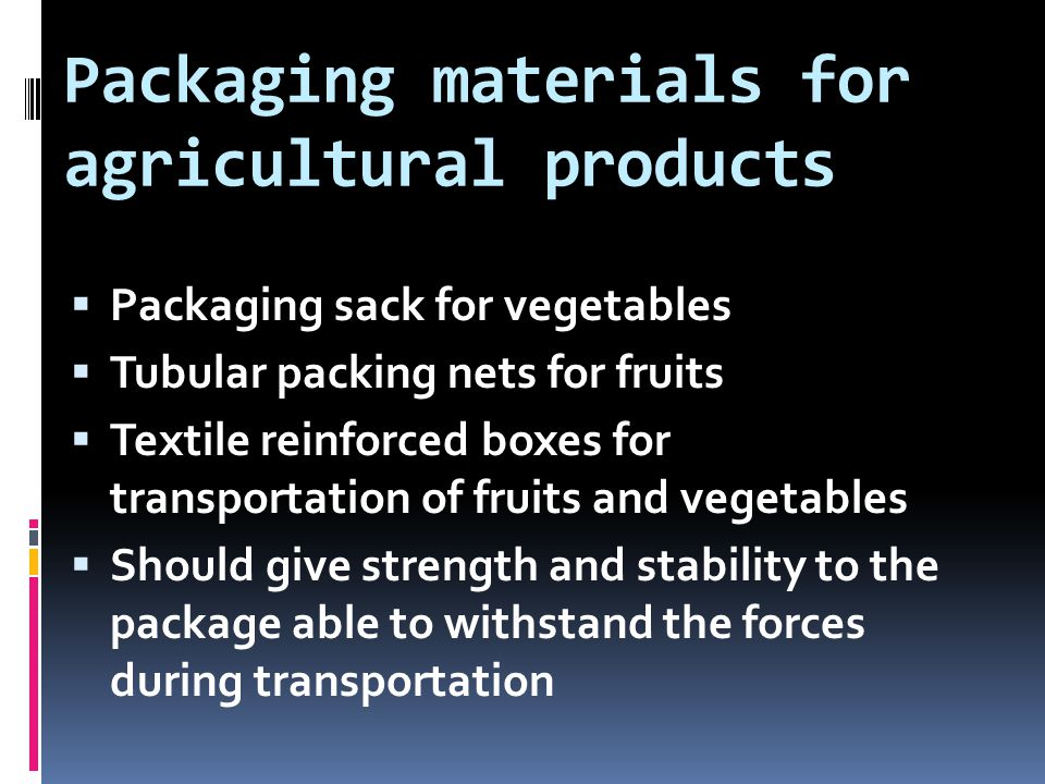Packaging materials for agricultural products  Packaging sack for vegetables  Tubular packing nets for fruits  Textile reinforced boxes for transpo
