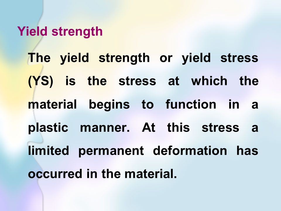 Yield strength The yield strength or yield stress (YS) is the stress at which the material begins to function in a plastic manner.