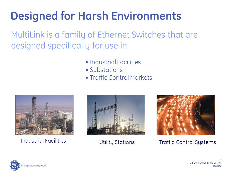 14 GE Consumer & Industrial Multilin Informative Event Logs View the Switch Event Log that indicates Port Availability, Authorized and Unauthorized Access attempts and Switch Configuration Changes Simple Network Management