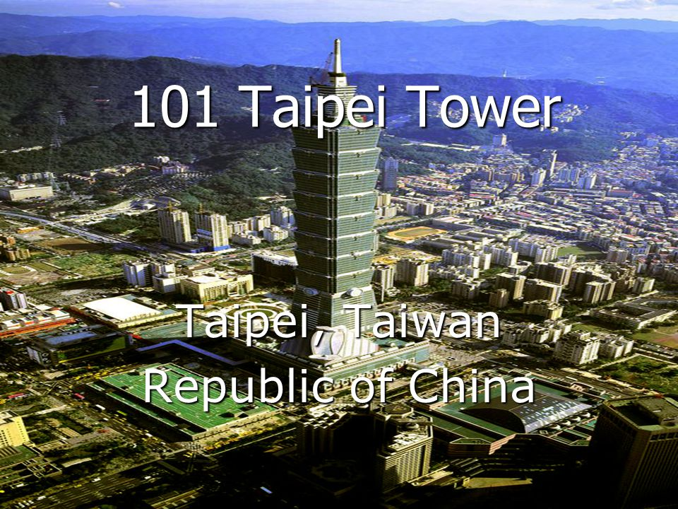101 Taipei Tower Taipei, Taiwan Republic of China