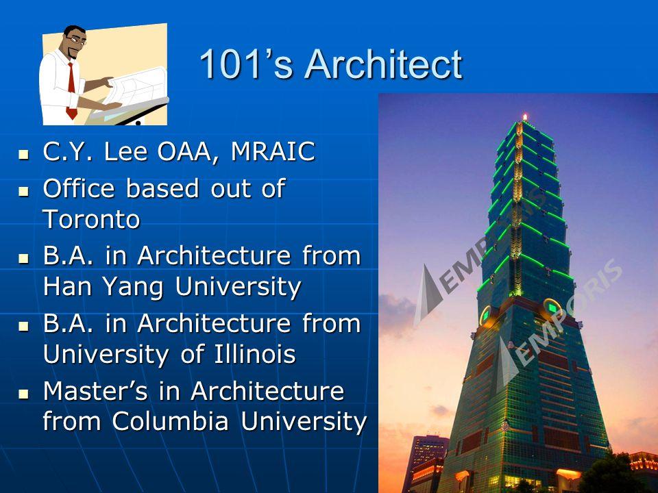 101's Architect C.Y. Lee OAA, MRAIC C.Y.