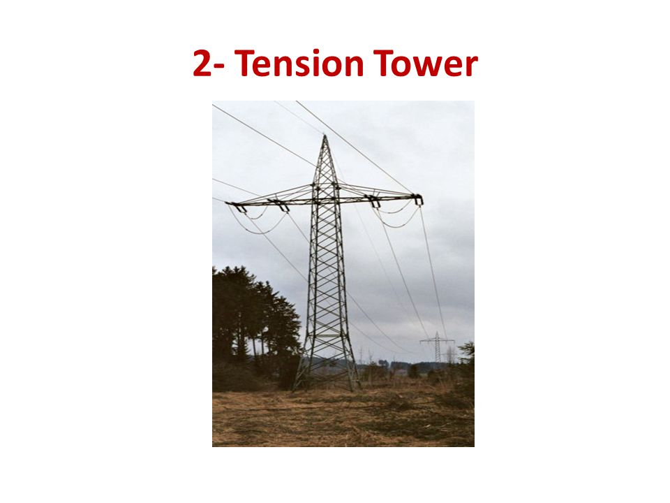 2- Tension Tower