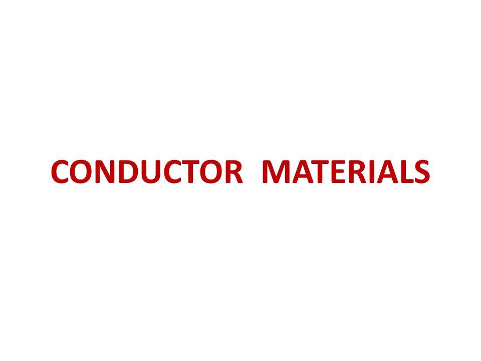 CONDUCTOR MATERIALS