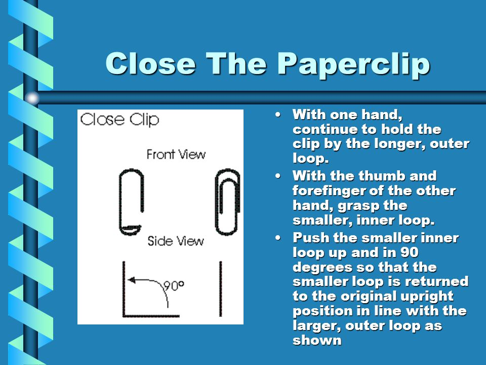 Close The Paperclip With one hand, continue to hold the clip by the longer, outer loop.