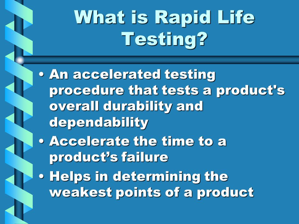 What is Rapid Life Testing.