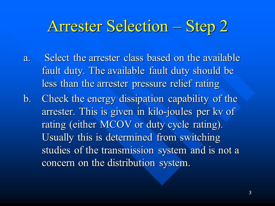 4 Arrester Selection – Step 3 a.