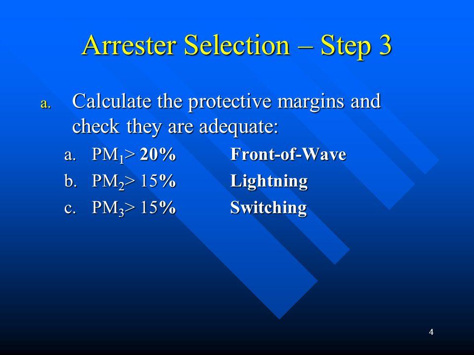 5 Arrester Selection – example: Let's pick arresters for the 230kv system.