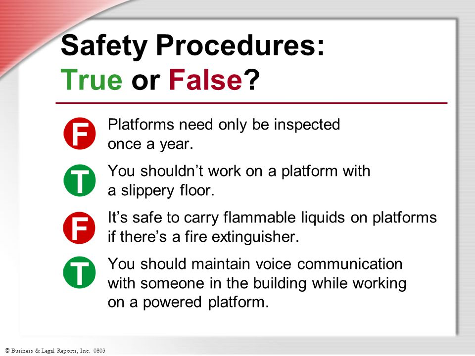 © Business & Legal Reports, Inc. 0803 Safety Procedures: True or False.