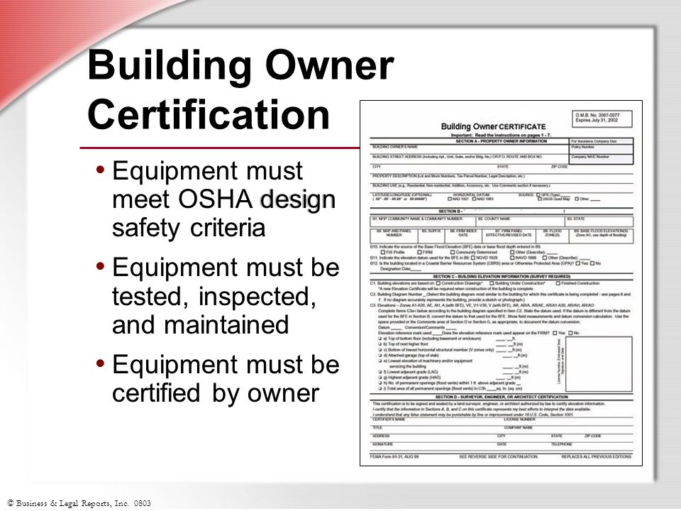 © Business & Legal Reports, Inc. 0803 Equipment must meet OSHA design safety criteria Equipment must be tested, inspected, and maintained Equipment mu
