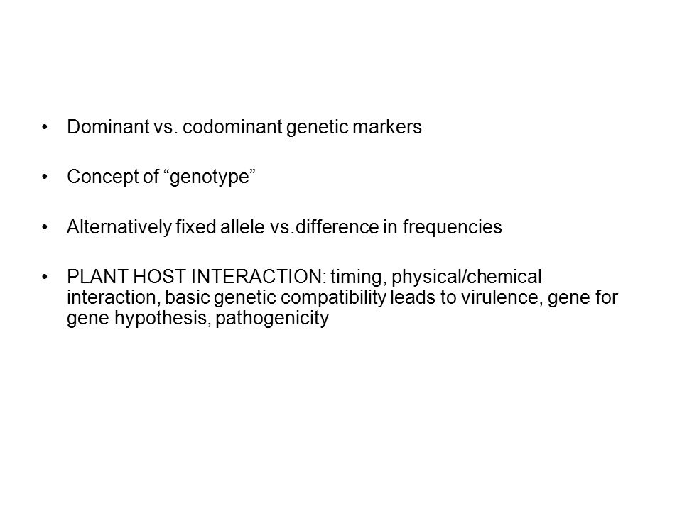 Definitions Alternatively fixed alleles Dominant vs. co-dominant markers Genotype