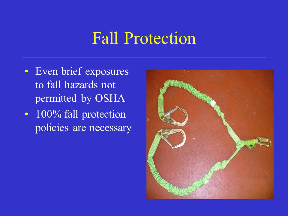 Personal Fall Arrest Systems Injury is still possible when personal fall arrest is used Personal fall arrest is a last resort Investigate alternatives before using personal fall arrest