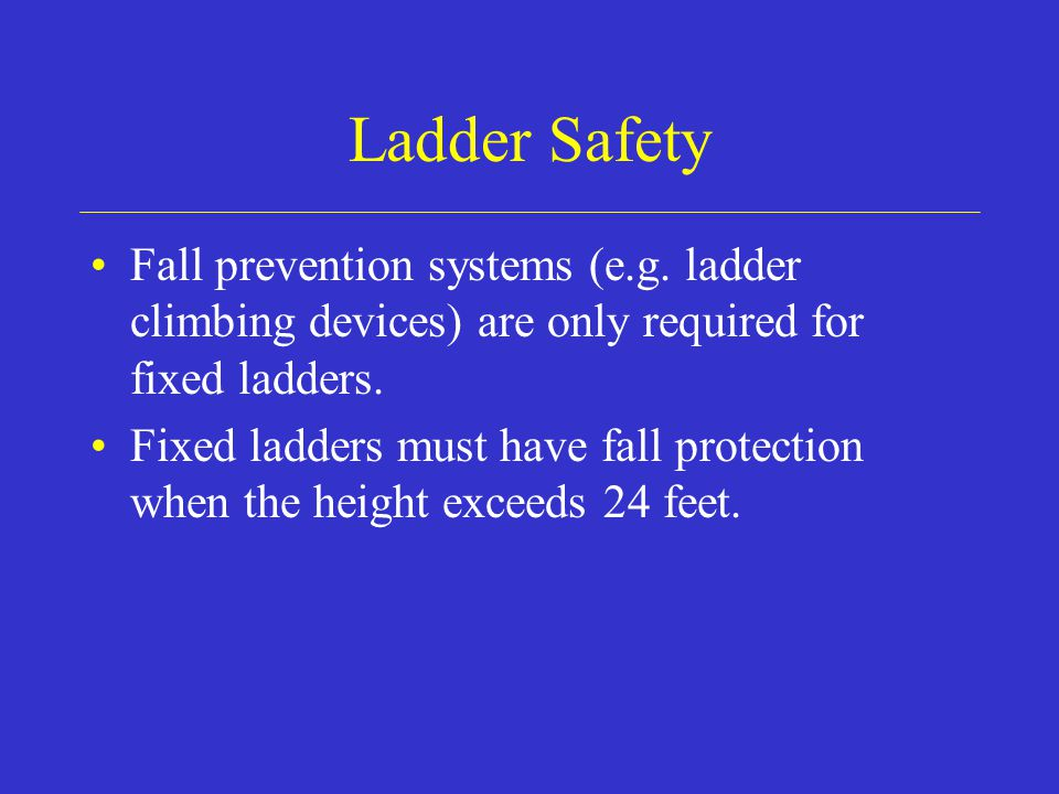 Ladder Safety Fall prevention systems (e.g.