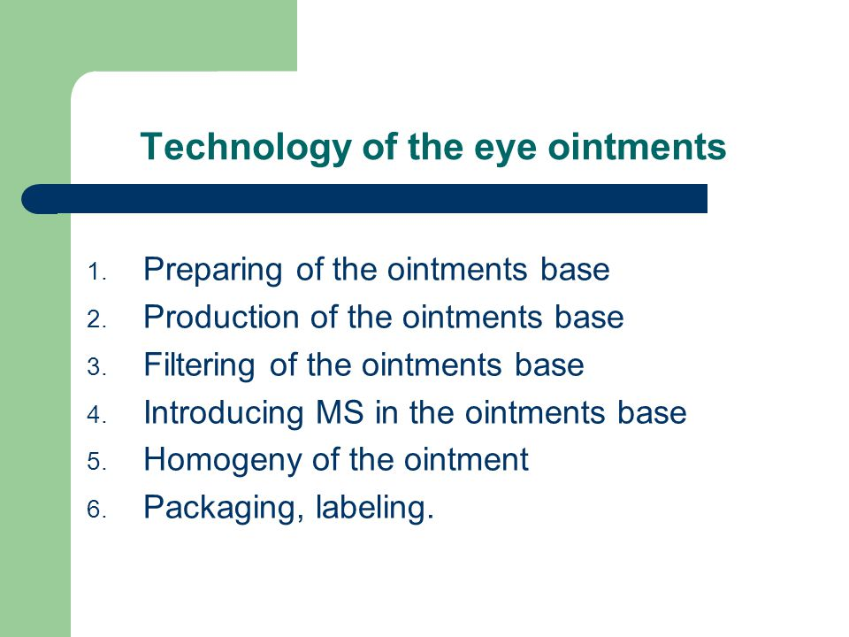 Technology of the eye ointments 1. Preparing of the ointments base 2.