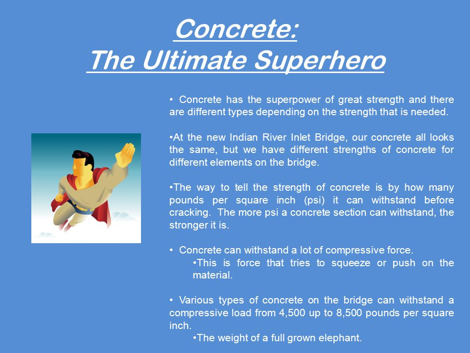 Concrete: The Ultimate Superhero Concrete has the superpower of great strength and there are different types depending on the strength that is needed.