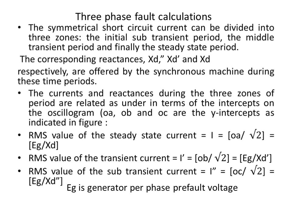 Three phase fault calculations Eg is generator per phase prefault voltage