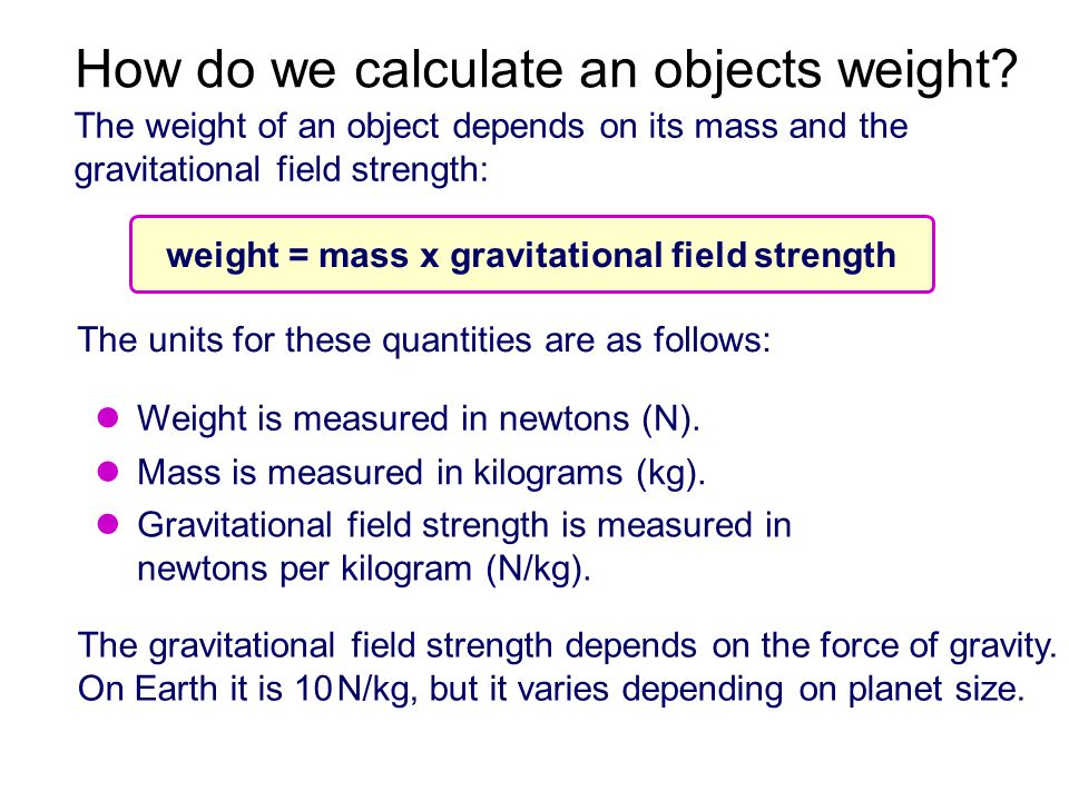 How do we calculate an objects weight.