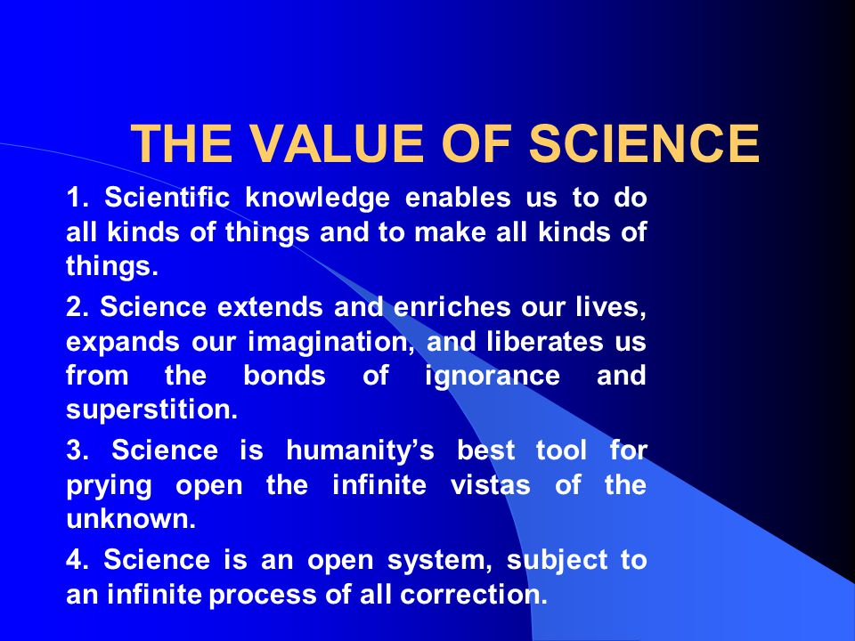THE VALUE OF SCIENCE 1.