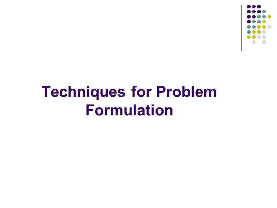 Techniques for Problem Formulation