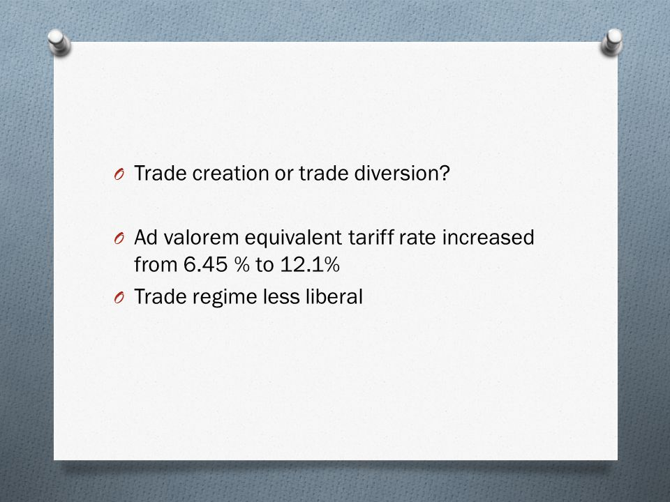 O Trade creation or trade diversion.