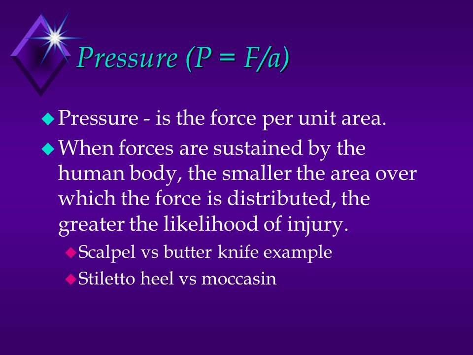 Calculations u What is the stress on the knee when a 1000N force is exerted over a 4.0 cm 2 area?