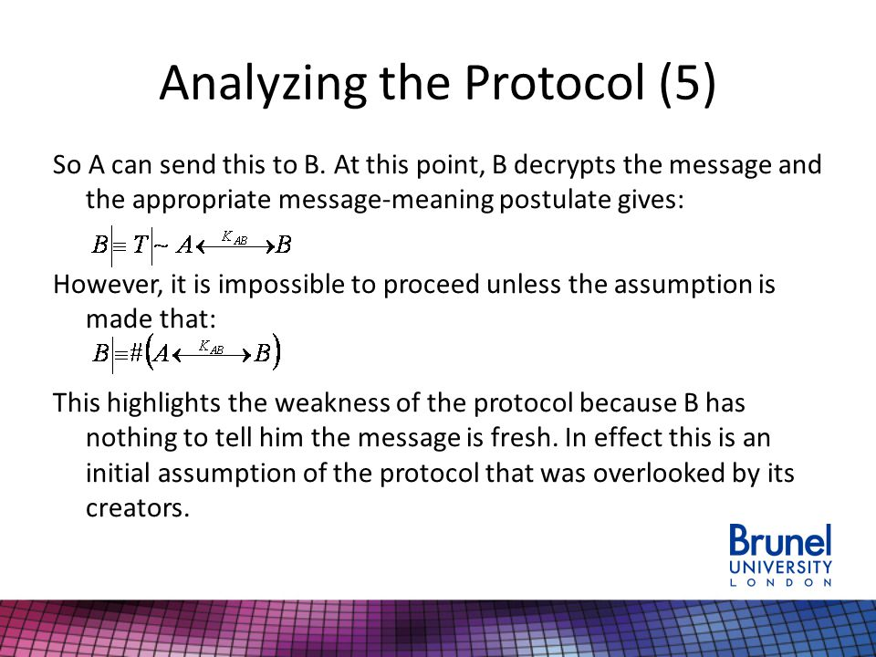 Analyzing the Protocol (5) So A can send this to B.