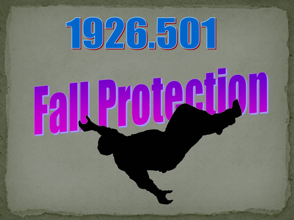 MODULE ONE – FALL PROTECTION