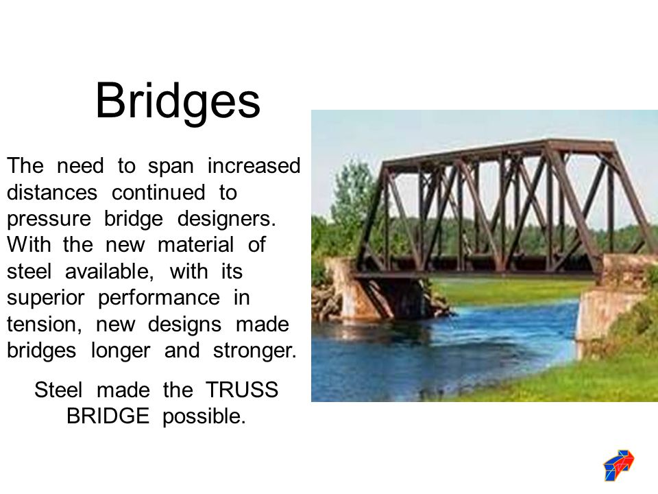 The need to span increased distances continued to pressure bridge designers.