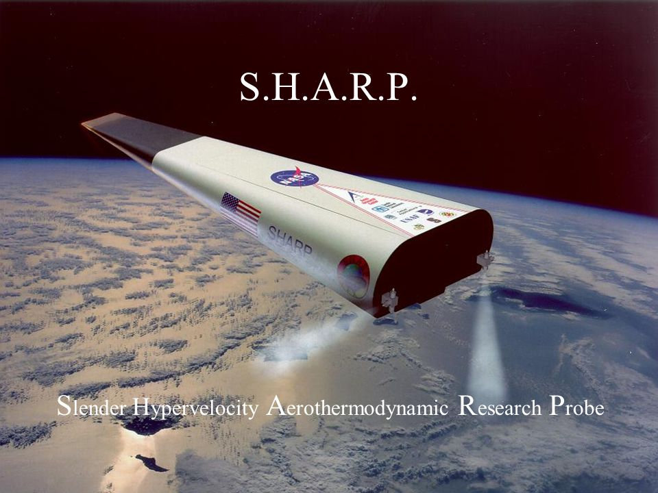 S.H.A.R.P. S lender H ypervelocity A erothermodynamic R esearch P robe