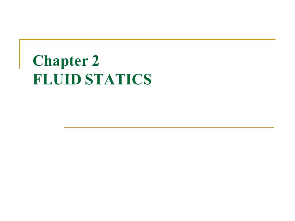 Chapter 2 FLUID STATICS
