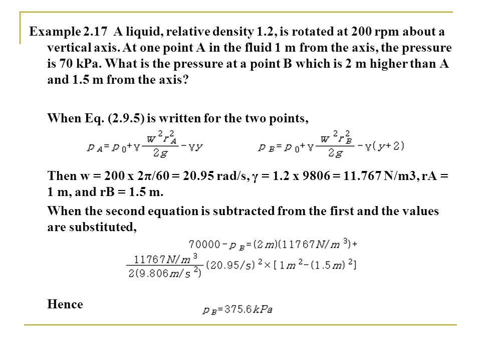 Example 2.17 A liquid, relative density 1.2, is rotated at 200 rpm about a vertical axis.