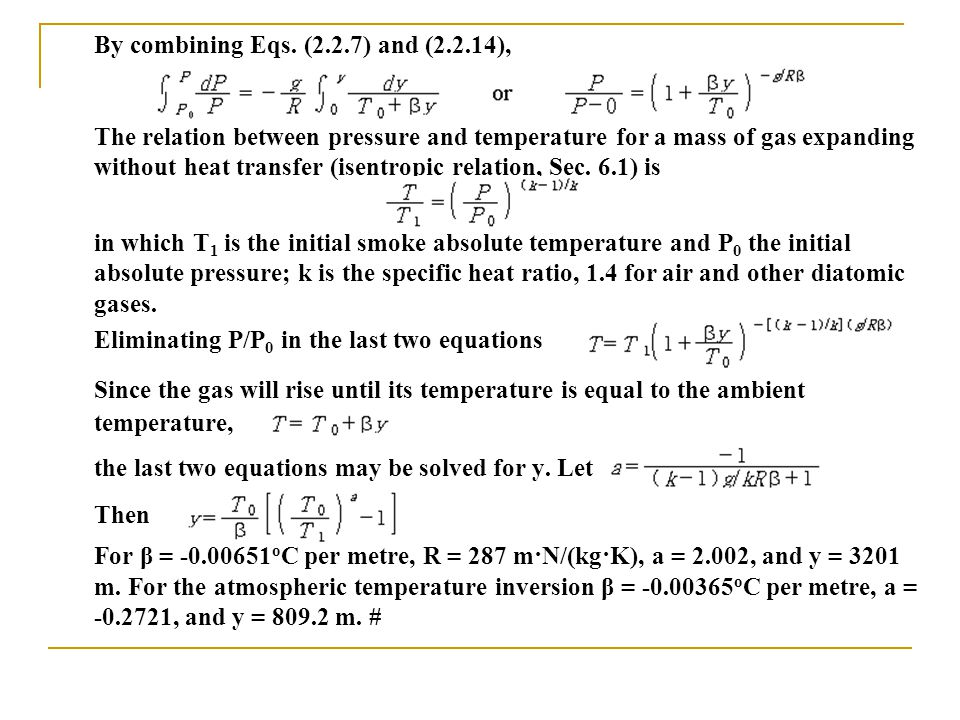 By combining Eqs. (2.2.7) and (2.2.14), The relation between pressure and temperature for a mass of gas expanding without heat transfer (isentropic re