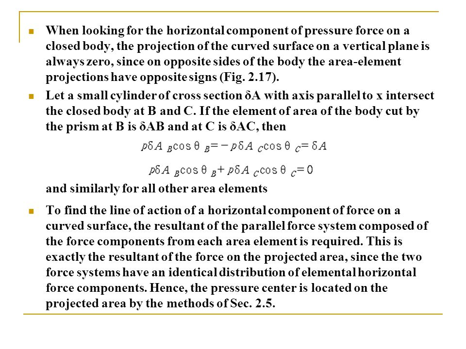 When looking for the horizontal component of pressure force on a closed body, the projection of the curved surface on a vertical plane is always zero,