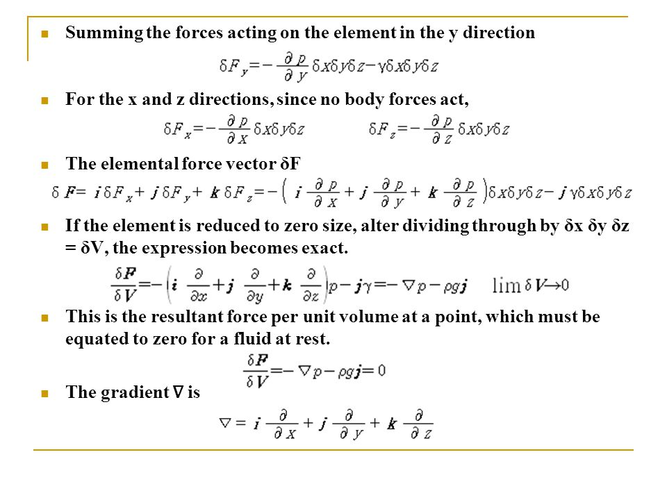 Summing the forces acting on the element in the y direction For the x and z directions, since no body forces act, The elemental force vector δF If the